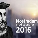NOSTRADAMUS TOP 10 PROPHECIES FOR 2016